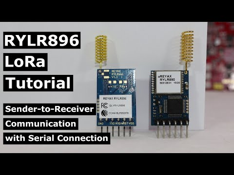 RYLR896 Tutorial: Sender-to-Receiver-Communication with LoRa | Serial Connection, RYLR890 and HTerm