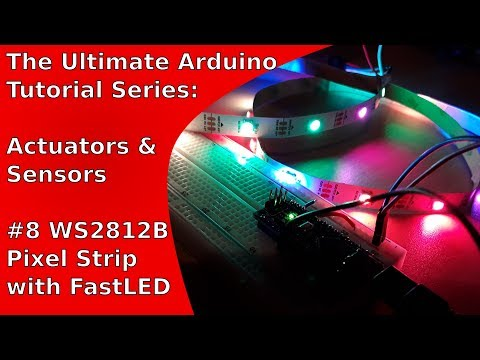How to control an LED pixel strip (WS2812B) with the FastLED library | UATS A&S #8