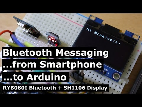 [Tutorial] Bluetooth Messaging from Smartphone to Arduino-controlled Display | RYB080I + SH1106