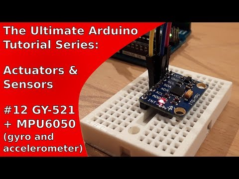 Tutorial: Gyroscope and Accelerometer (GY-521/MPU6050) with Arduino | UATS A&S #12
